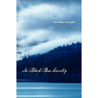 In Black Bear Country by Waters & Maureen