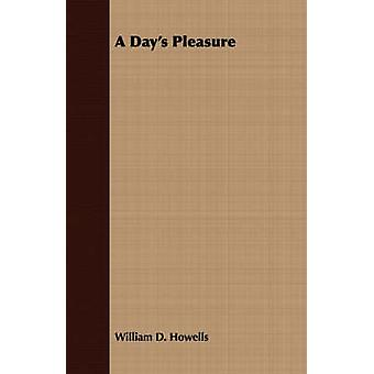 A Days Pleasure by Howells & William Dean