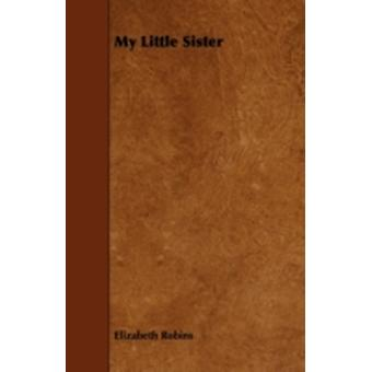 My Little Sister by Robins & Elizabeth