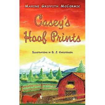 Caseys Hoof Prints by McCormic & Maxine Griffith