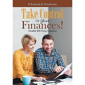 Take Control Of Your Finances Monthly Bill Paying Organizer by Journals Notebooks