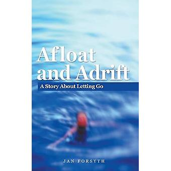 Afloat and Adrift by Forsyth & Jan