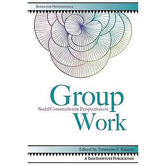 Social Constructionist Perspectives on Group Work by Rasera & Emerson F