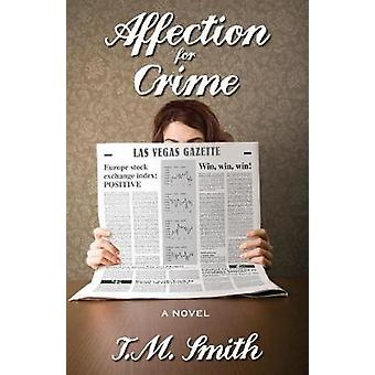 Affection for Crime by Smith & T. M.