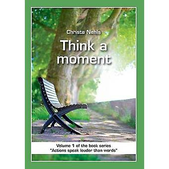 Think a Moment by Nehls & Christa