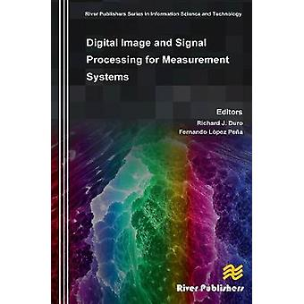 Digital Image and Signal Processing for Measurement Systems by Duro & J. Richard
