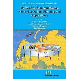 4G Wireless Communication Networks Design Planning and Applications by Agbinya & Johnson I.