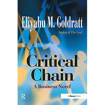 Critical Chain - A Business Novel by Eliyahu M. Goldratt - 97805660803