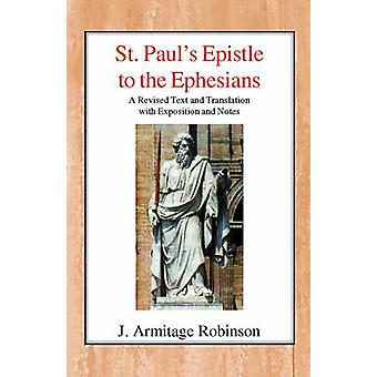 St Paul's Epistle to the Ephesians by J. Armitage Robinson - 97807188