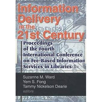 Information Delivery in the 21st Century - Proceedings of the Fourth I
