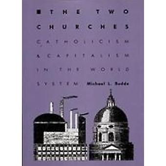 The Two Churches - Catholicism and Capitalism in the World System by M
