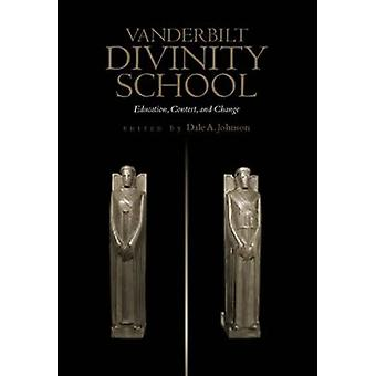 Vanderbilt Divinity School - Education - Contest and Change by Dale A.