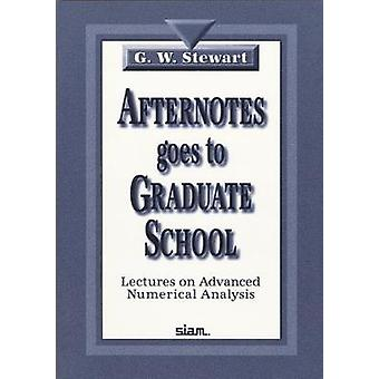 Afternotes Goes to Graduate School - Lectures on Advanced Numerical An