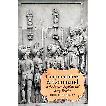 Commandants et commandement en République romaine et Empire ancien par Fred