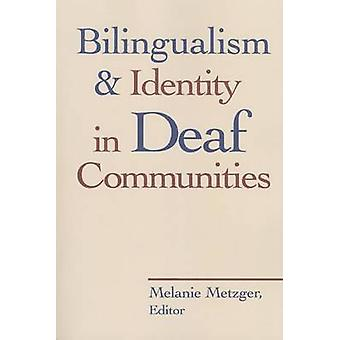 Bilingualism and Identity in Deaf Communities by Melanie Metzger - 97