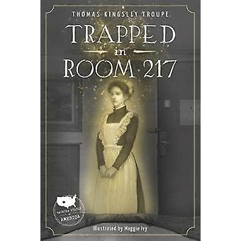 Trapped in Room 217 by  -Thomas -Kingsley Troupe - 9781631632167 Book