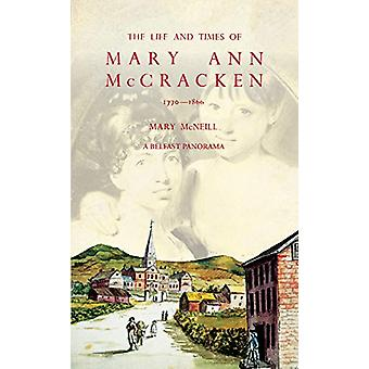 The Life and Times of Mary Ann McCracken - 1770-1866 - A Belfast Panor