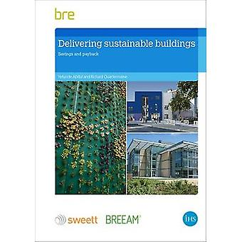 Delivering Sustainable Buildings - Saving and Payback by Yetunde Abdul