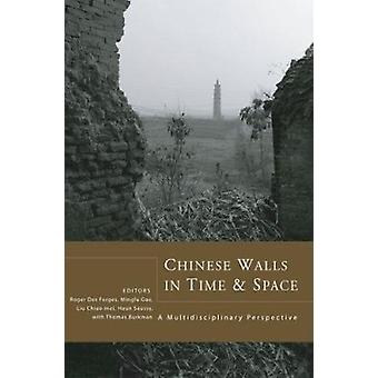 Chinese Walls in Time and Space - A Multidisciplinary Perspective by R