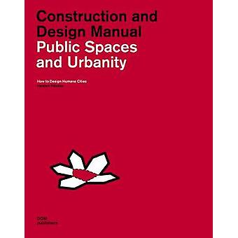 Public Spaces and Urbanity by Karsten Palsson - 9783869226132 Book