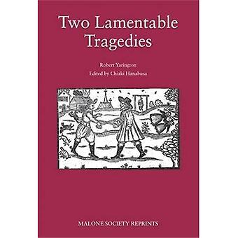 Two Lamentable Tragedies (Malone Society)