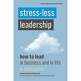 Stress-Less Leadership by Nadine Greiner - 9781599186504 Book