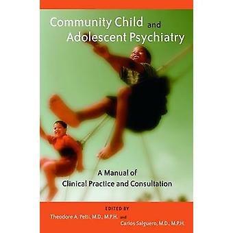 Community Child and Adolescent Psychiatry - A Manual of Clinical Pract