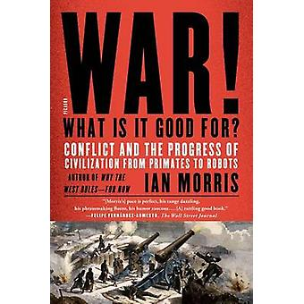 War! What Is It Good For? - Conflict and the Progress of Civilization