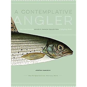 A Contemplative Angler - Selections from the Bruce P. Dancik Collectio