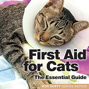 First Aid for Cats - The Essential Guide by Robert Duffy - 97819132960