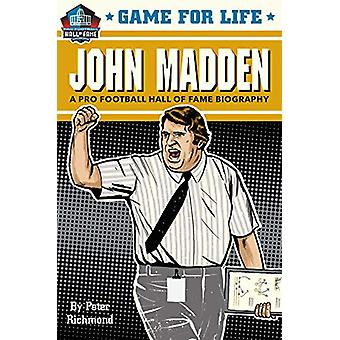 Game for Life - John Madden by Peter Richmond - 9781635652451 Book