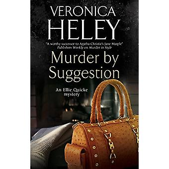 Murder by Suggestion by Veronica Heley - 9781847519320 Book