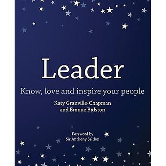 Leader - Know - love and inspire your people by Emmie Bidston - 978178