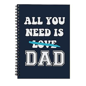 Alt du trenger er pappa Spiral Notebook