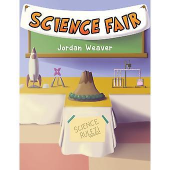 Science Fair by Jordan Weaver