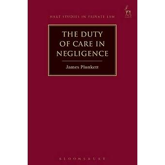 The Duty of Care in Negligence by James Plunkett - 9781509914845 Book