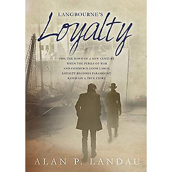 Langbourne's Loyalty by Alan P Landau - 9780648249306 Book