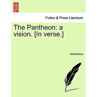 The Pantheon - A Vision. [in Verse.] by Anonymous - 9781241169121 Book