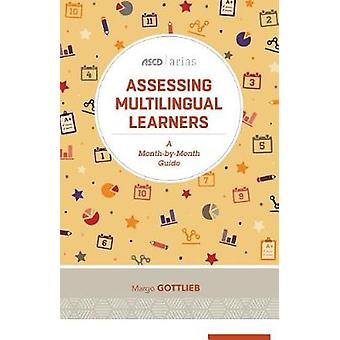 Assessing Multilingual Learners - A Month-By-Month Guide (ASCD Arias)