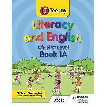 TeeJay Geletterdheid en Engels CfE First Level Book 1A