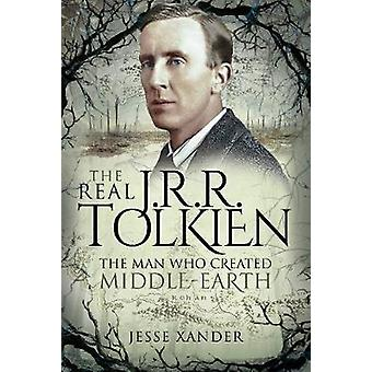 The Real JRR Tolkien The Man Who Created MiddleEarth