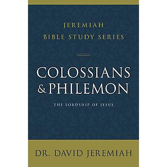 Colossians and Philemon by Dr. David Jeremiah