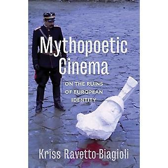 Mythopoetic bioscoop - op de ruïnes van de Europese identiteit door Kriss Ravett