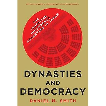 Dynasties and Democracy The Inherited Incumbency Advantage in Japan Studies of the Walter H Shorenstein AsiaPacific Research Center