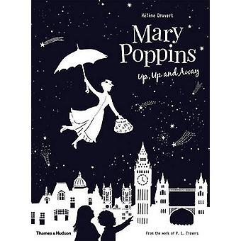 Mary Poppins Up - Up and Away par Hélène Druvert - livre 9780500651049
