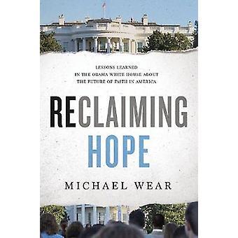 Recuperar la esperanza - lecciones aprendidas en la casa blanca de Obama sobre el F