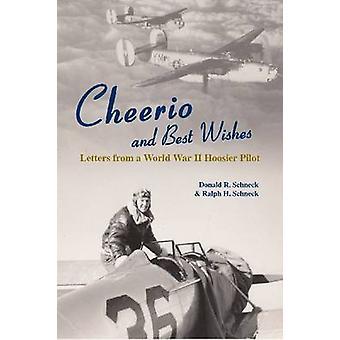 Cheerio och lyckönskningar - brev från andra världskriget Hoosier Pilot av
