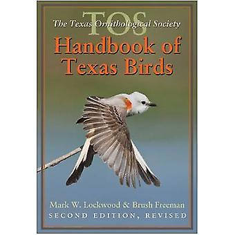 The TOS Handbook of Texas Birds (2nd Revised edition) by Mark W. Lock
