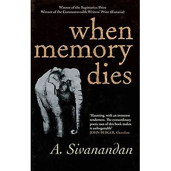 When Memory Dies by A. Sivanandan - 9781905147595 Book
