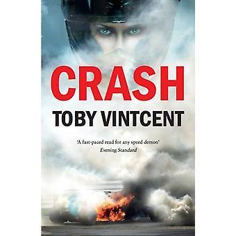 Crash by Toby Vintcent - 9781910050798 Book